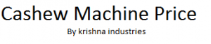 cashew machine price